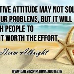 a-positive-attitude-may-not-solve-all-your-problems-but-it-will-annoy-enough-people-to-make-it-worth-the-effort-26