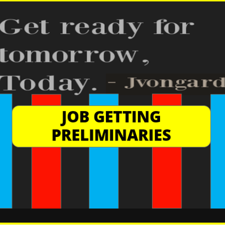 JOB GETTING PRILIMINARIES